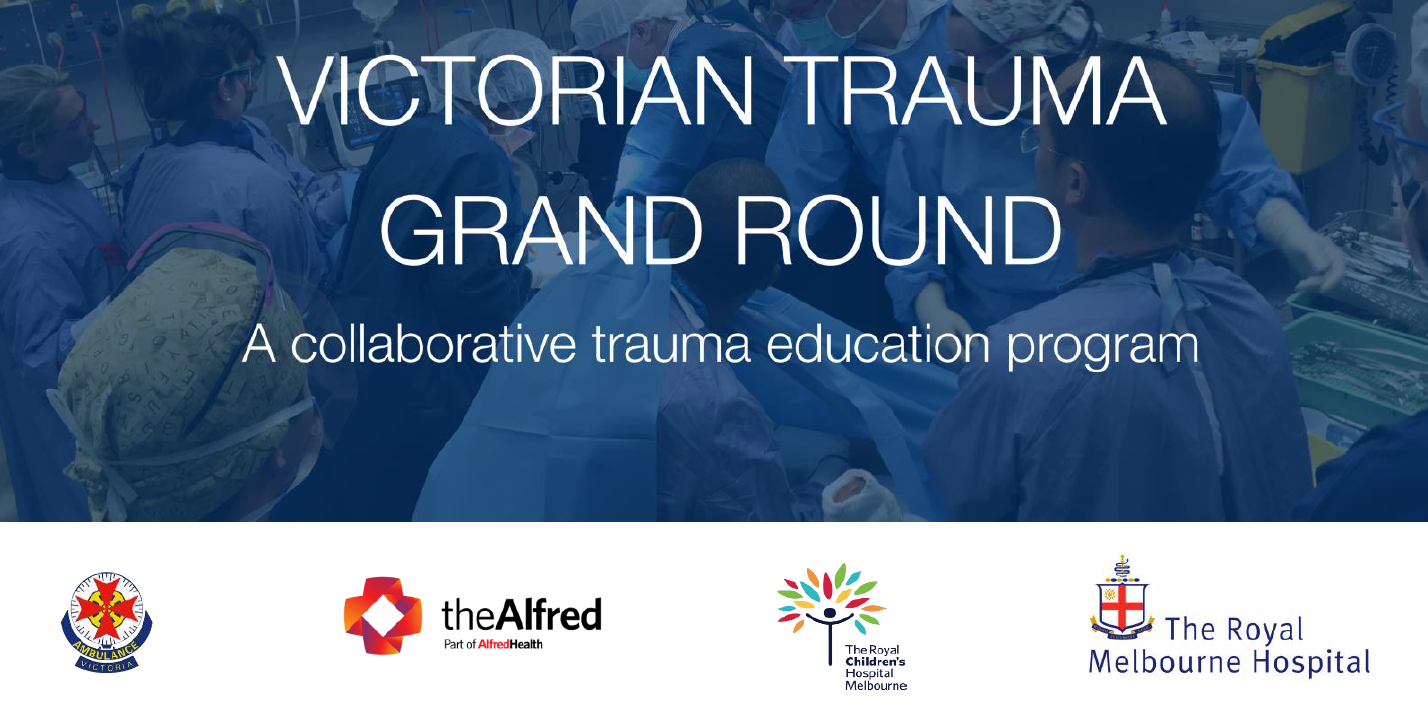 Victorian Trauma Grand Rounds Royal Children S Hospital March 2020 Trauma Victoria